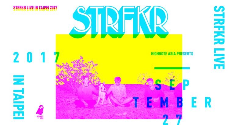 Highnote Asia Presents: STRFKR Live in Taipei 2017