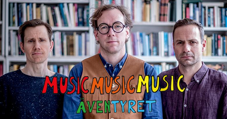 Musicmusicmusic - Äventyret