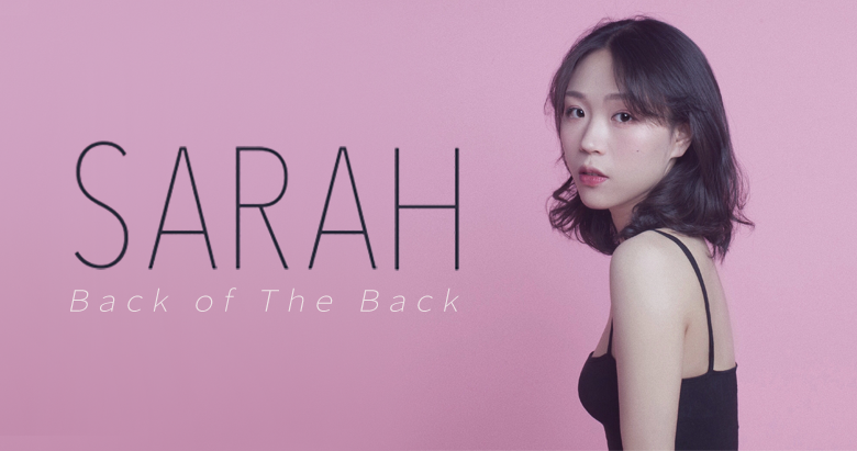 Sarah - Back of The Back 背後的背後