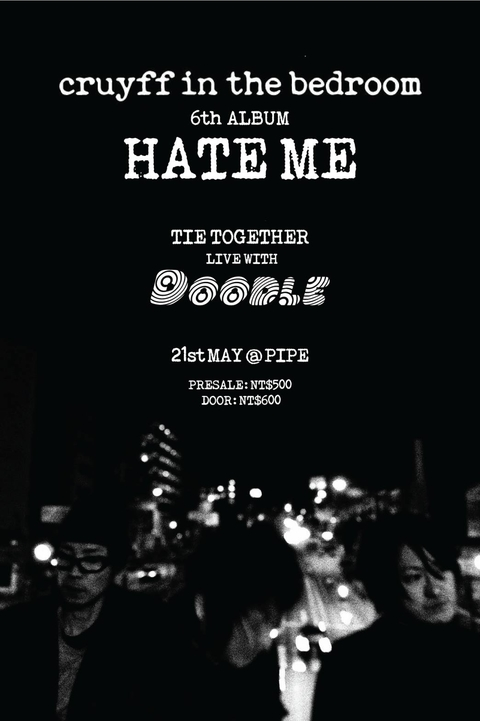 Tie Together: cruyff in the bedroom <HATE ME> Taiwan Tour