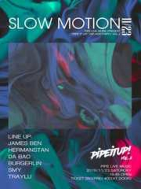 "PIPE Live Music Presents : ""PIPE It UP!"" Vol.2 - Slow Motion"