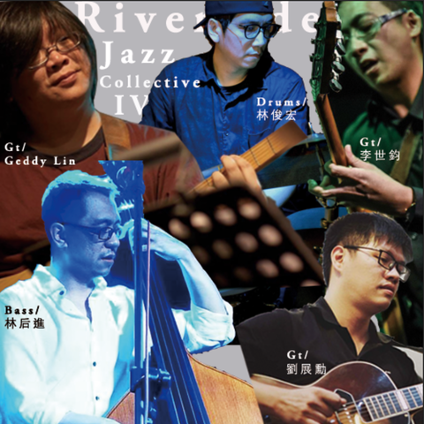 Riverside Jazz Collective IV - Traditional Jazz Night-Geddy Lin/李世鈞/劉展勳/林后進/林俊宏