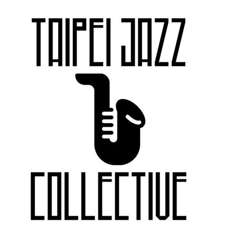 Taipei Jazz Collective 台北爵士集合