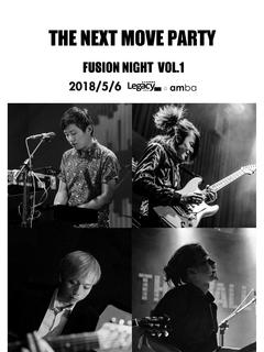 【Legacy mini @ amba】 THE NEXT MOVE PARTY FUSION NIGHT VOL.1