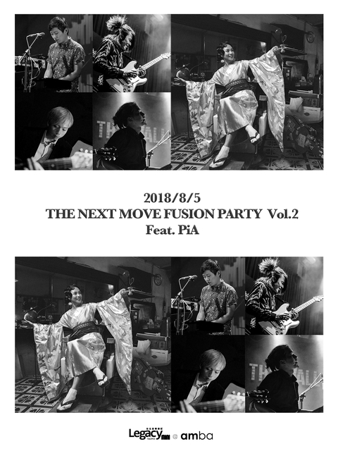 【Legacy mini @ amba】THE NEXT MOVE PARTY FUSION NIGHT Vol.2  Feat. PiA
