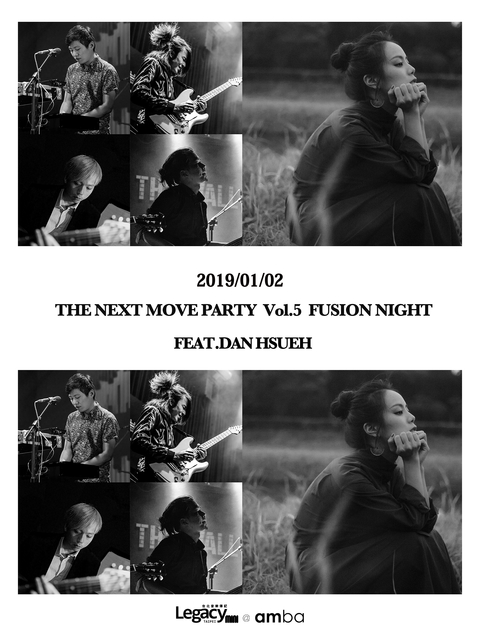 【Legacy mini @ amba】THE NEXT MOVE PARTY Vol.5 FUSION NIGHT Feat. DAN HSUEH