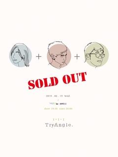 【Legacy mini @ amba】「1+1+1=」TryAngle專場演出