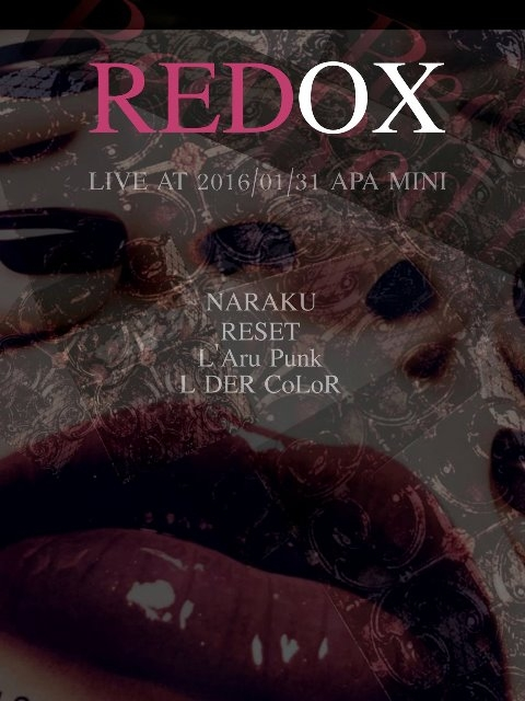 REDOX氧化還原Live:零彩度/奈落~ナラク~/ L'Aru Punk/無上彩