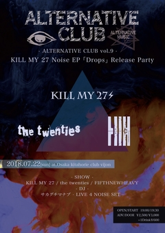 ALternative Club vol.9 ~ KILL MY 27 Noise CD Release Party 3-MAN GIG