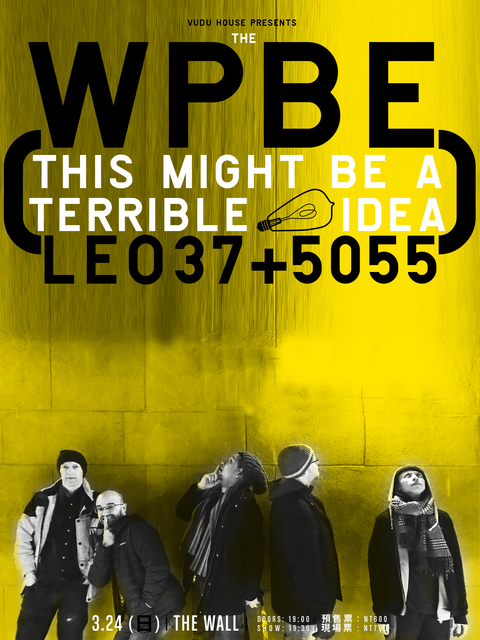 The WPBE x LEO37+SOSS | This might be a terrible idea 台灣巡迴最終場