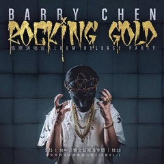 2017/3/25(六) Barry Chen Rocking Gold演唱會