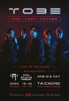 2018/12/8(六)TOBE 新曲巡迴 - The Lost Future 失控未來 -